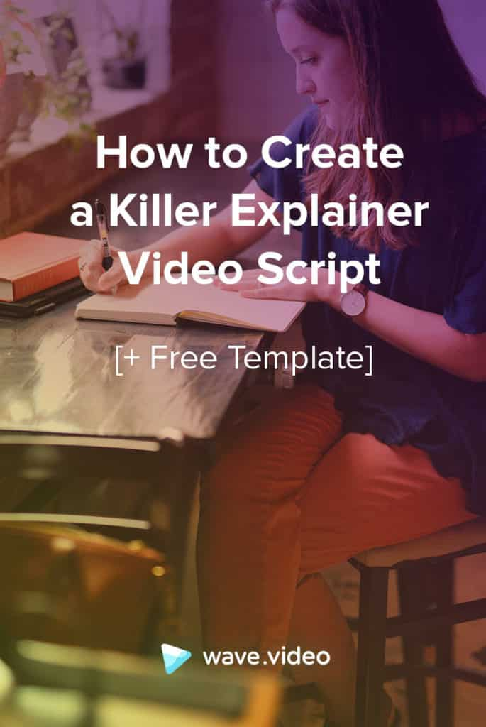 How to Create a Killer Explainer Video Script + Free Template