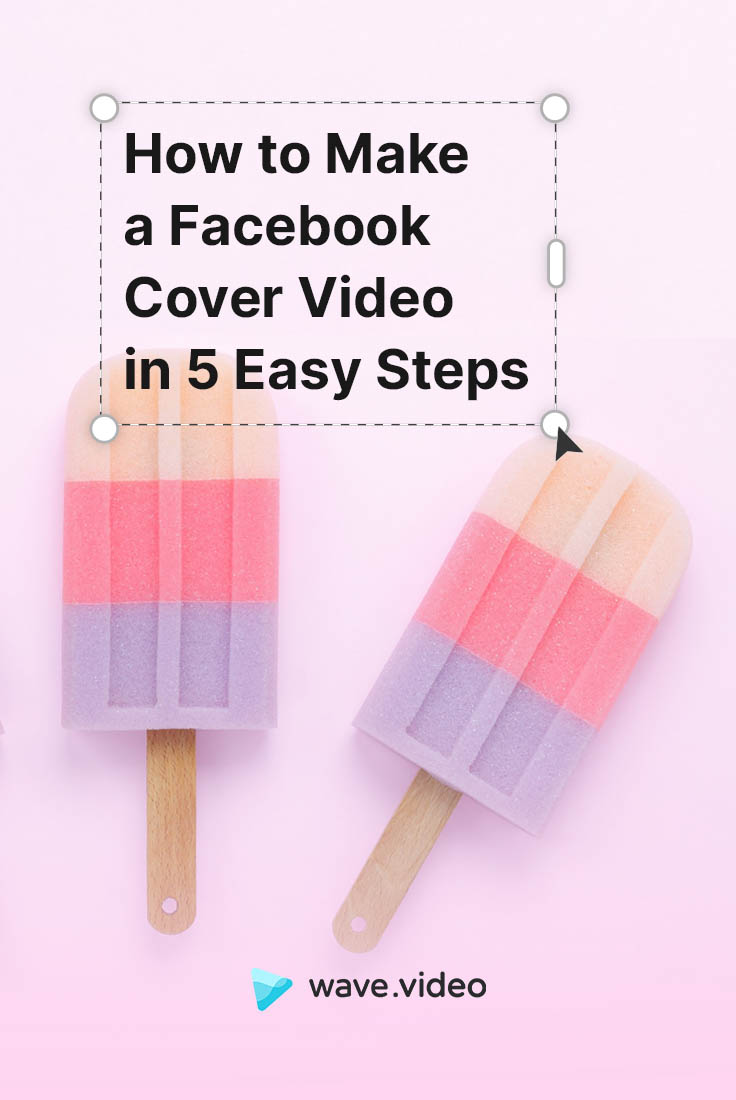 How to Create a Facebook Cover Video in 5 Steps