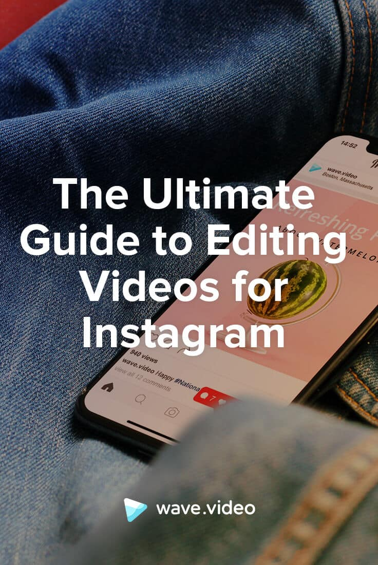 How to edit videos for Instagram