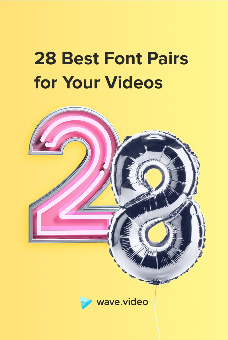 28 Best Font Pairs for Your Videos