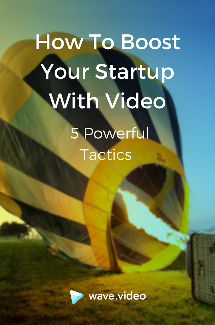How to boost your startup with video
