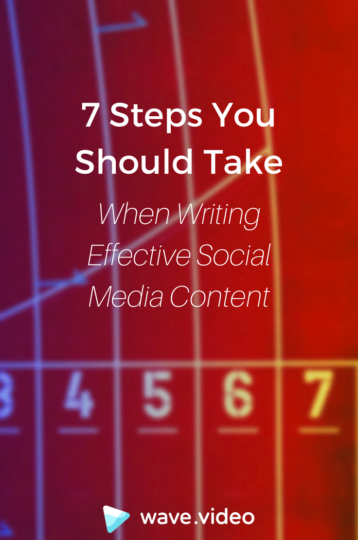 7 steps you should take when writing your effective social media content