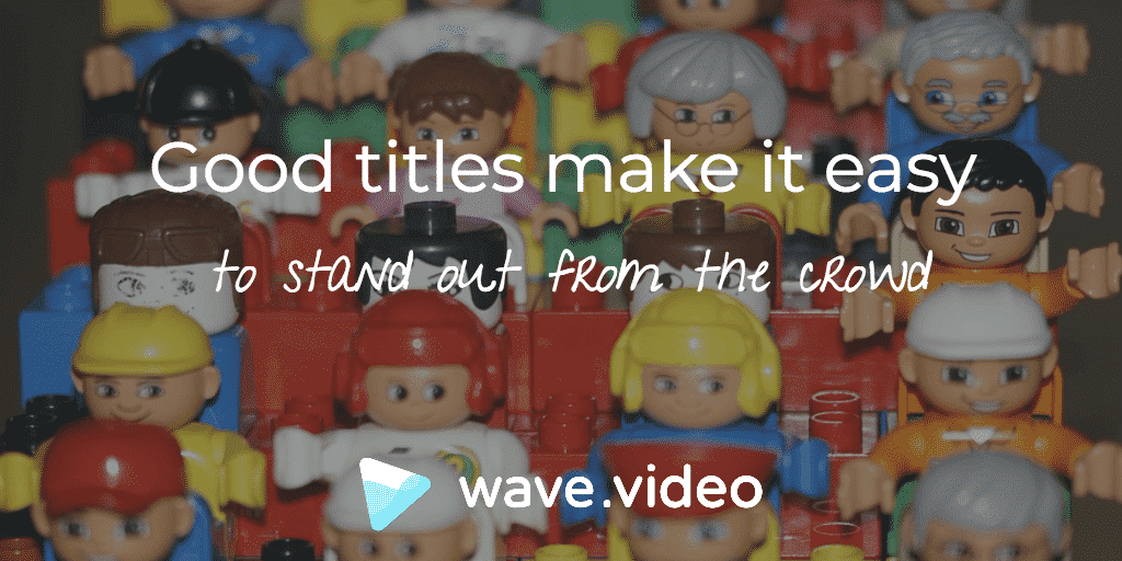 How to write good video titles