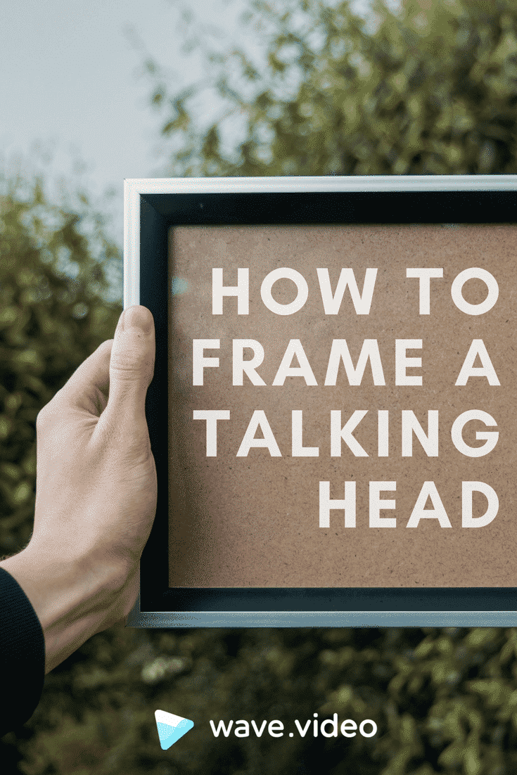 How to Frame a Talking Head