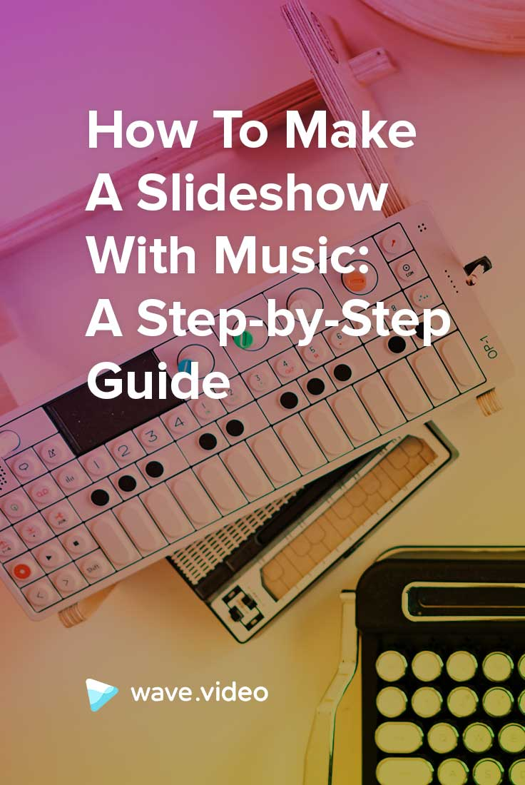 How to Make a Slideshow with Music