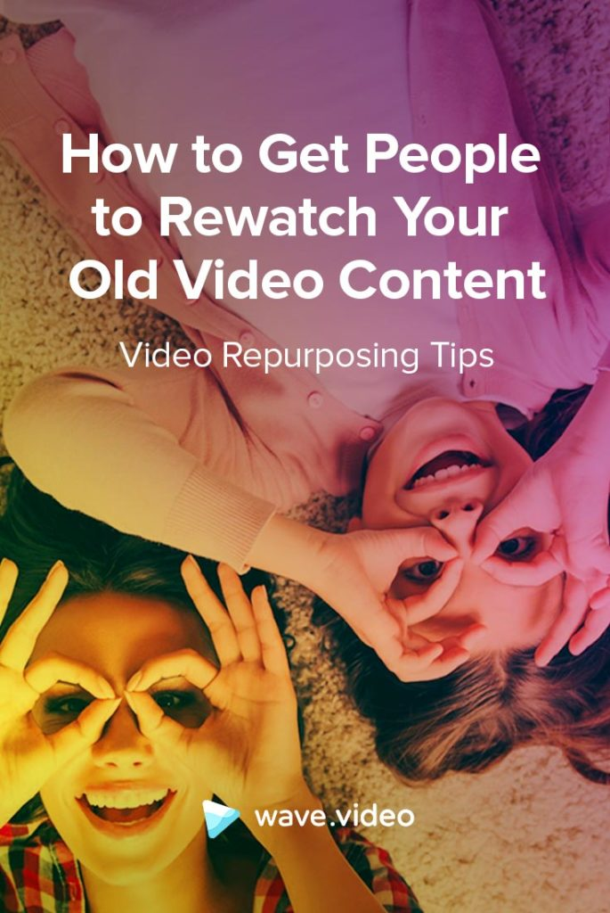 How to Get People to Rewatch Your Old Video Content Video Repurposing Tips
