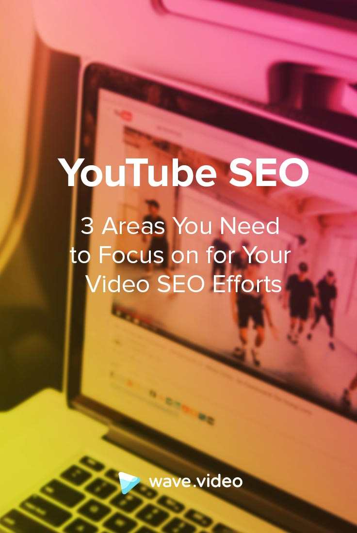 YouTube SEO: 3 Area to Focus Your Attention