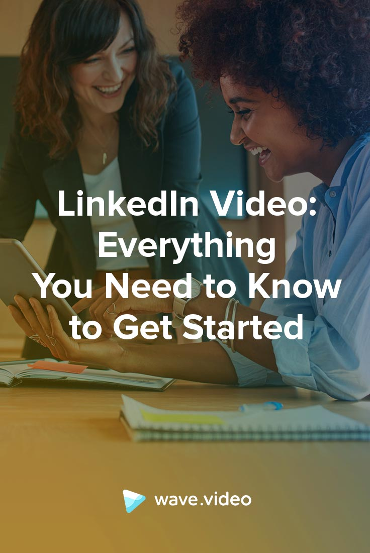 LinkedIn Video Guide: Everything You Need to Know to Get Started