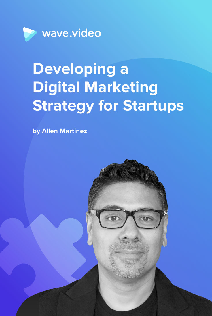 Developing a Digital Marketing Strategy for Startups