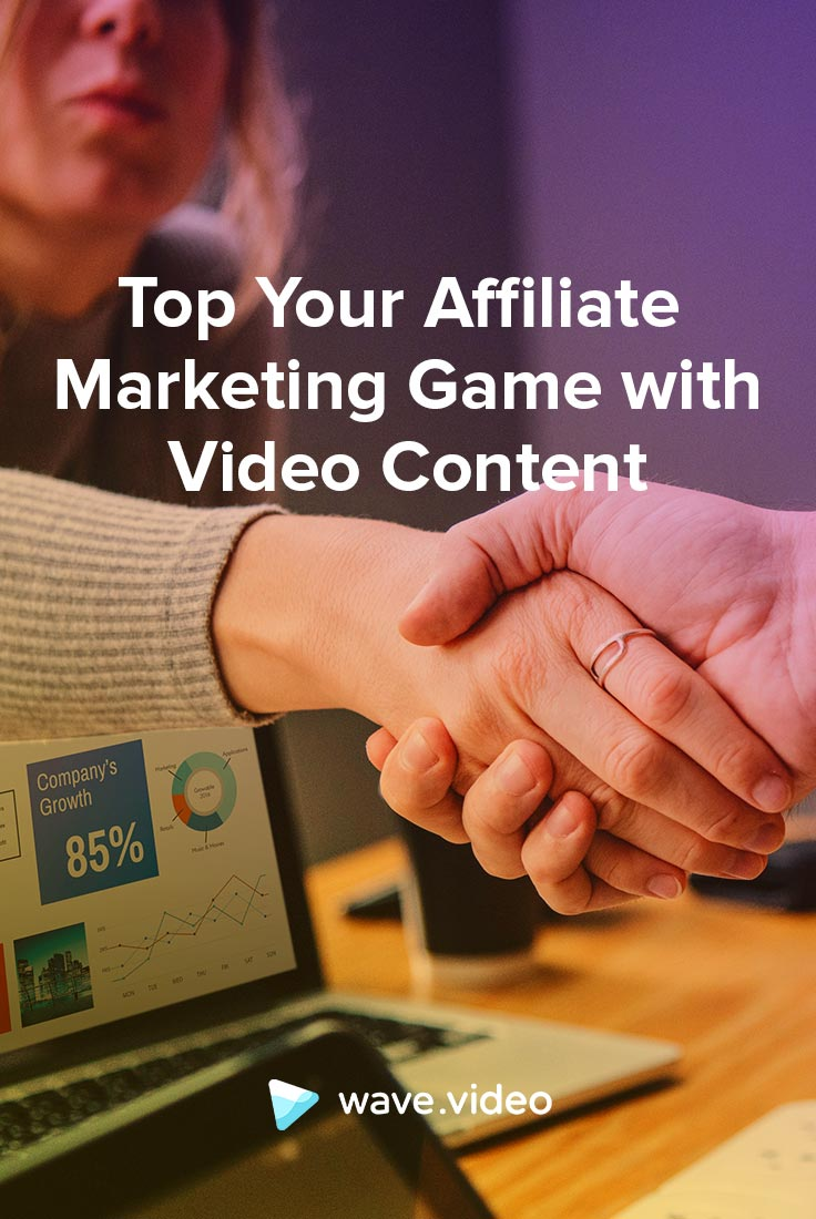 How to Enhance Your Affiliate Marketing Game with Video Content