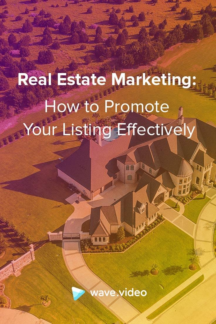 Real Estate Marketing: How to Promote Your Listing Effectively