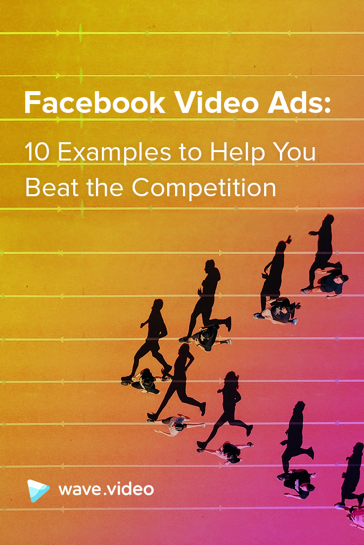 Facebook video examples to help you beat the competition