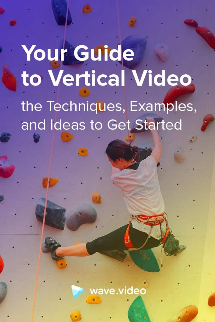 Your Guide to Vertical Video