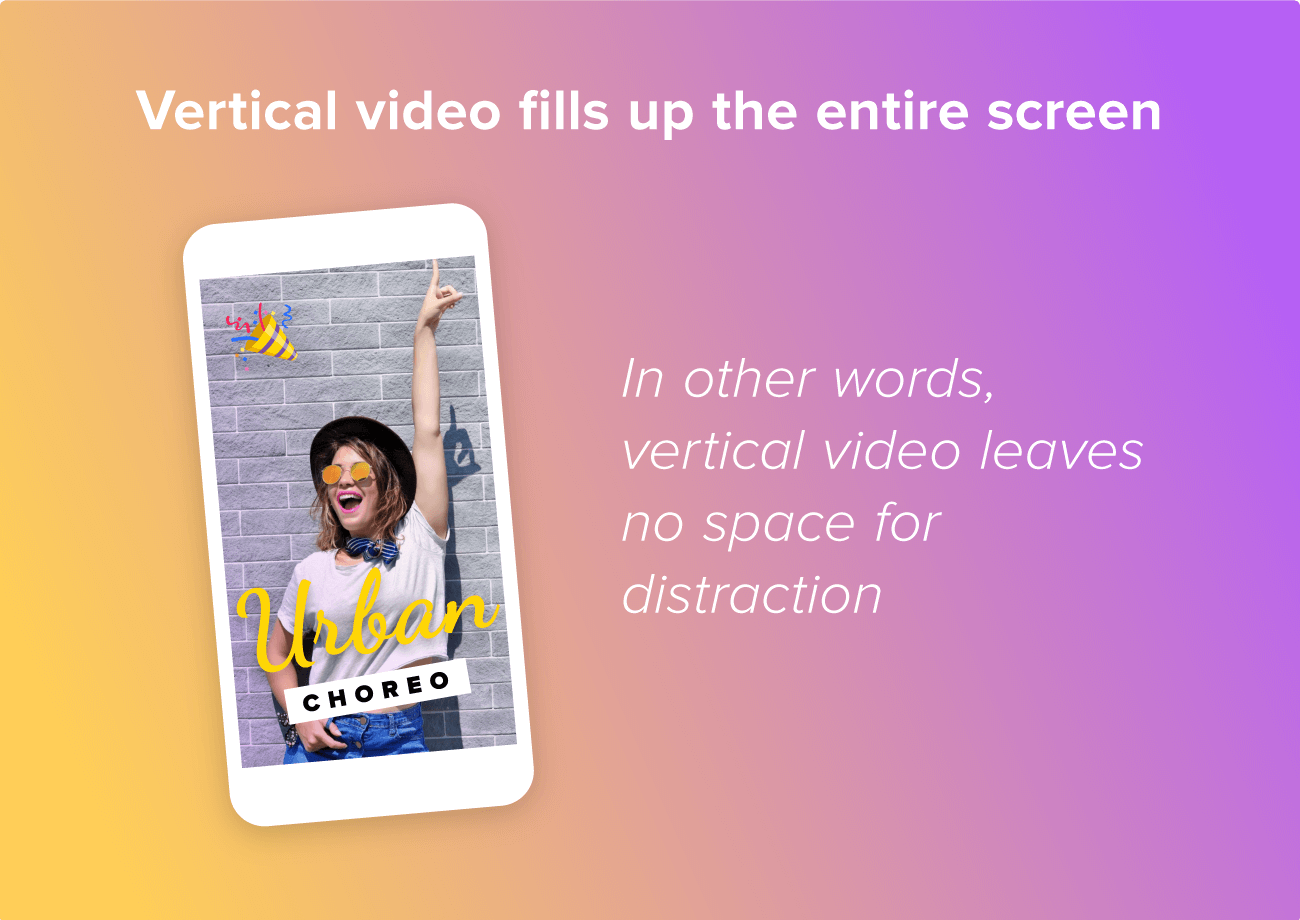 Vertical video fills up the entire screen