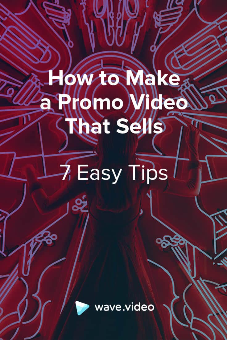 How to Make a Promo Video That Sells (7 Easy Tips)