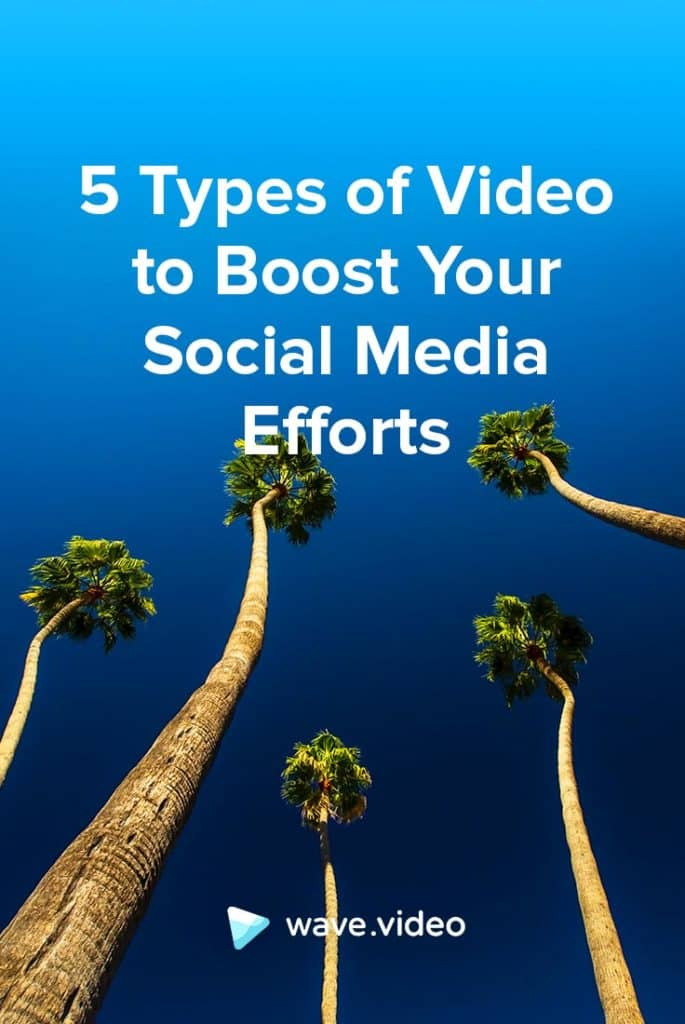 Five Types of Video to Boost Your Social Media Efforts