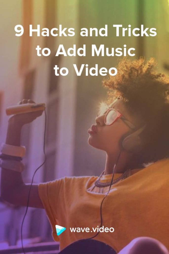 9 Hacks and Tricks to Add Music to Video