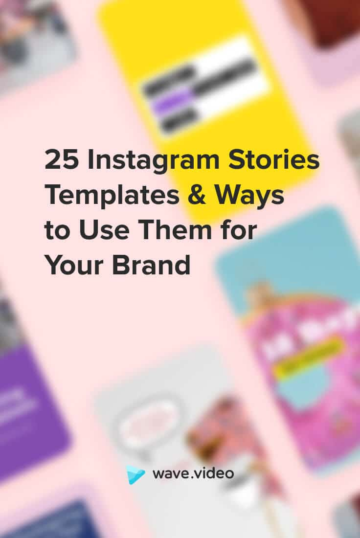 25 Instagram Stories Templates and Ways to Use Them for Your Brand