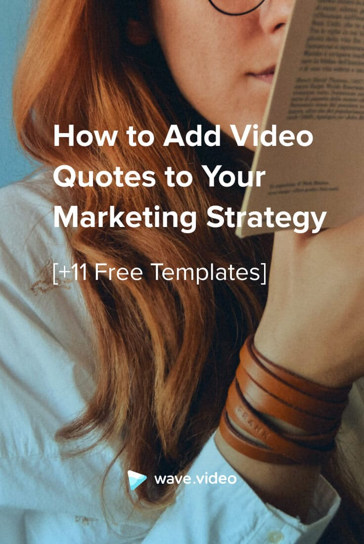 How to Add Video Quotes to Your Marketing Strategy + 11 Templates