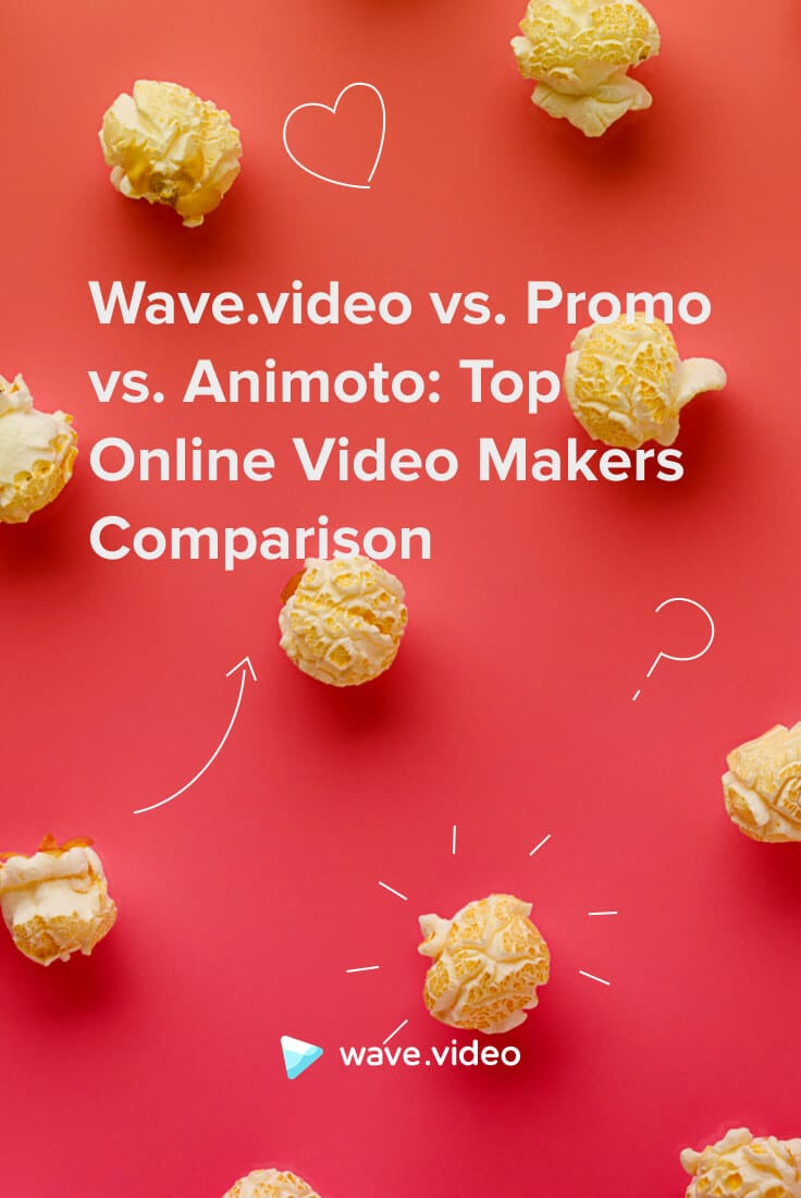 Wave.video vs. Promo vs. Animoto - Top Online Video Makers Comparison