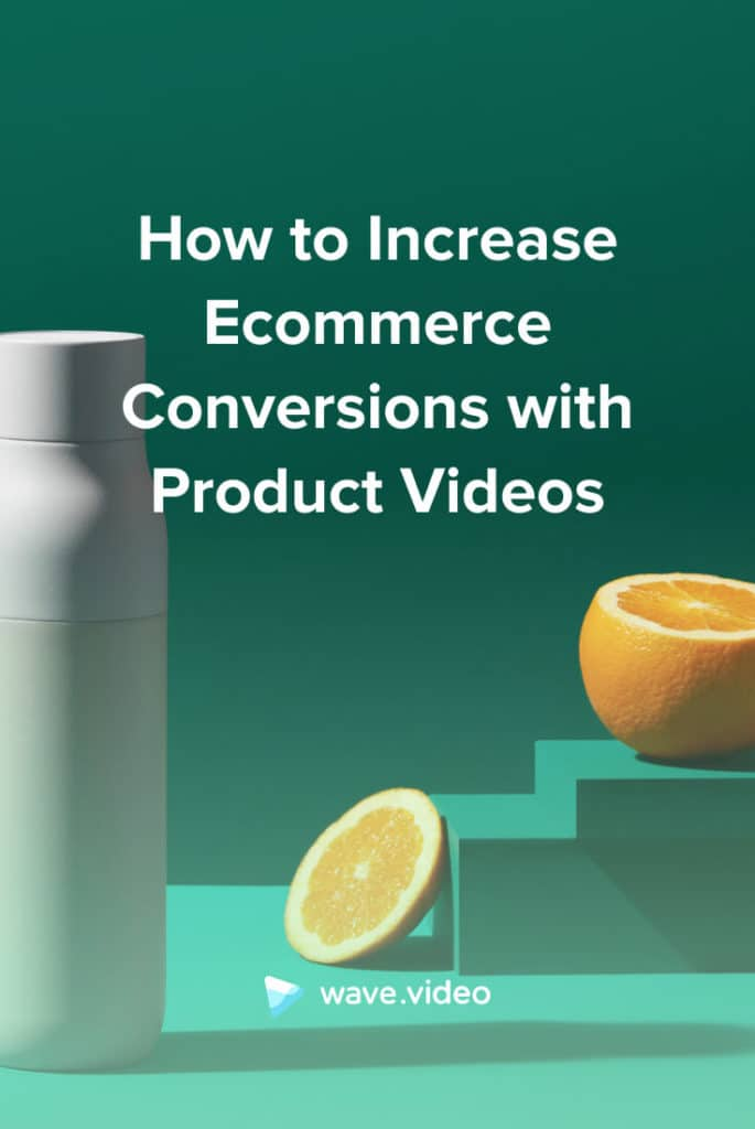 How to Increase Ecommerce Conversions with Product Videos