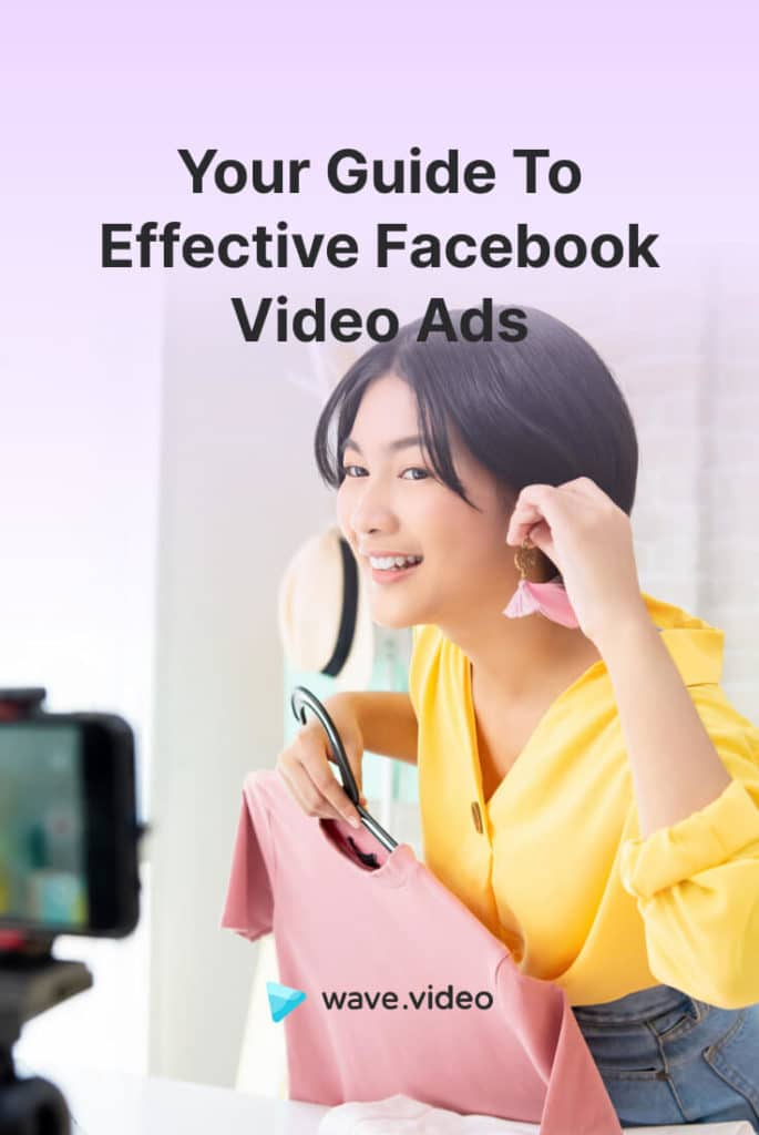 Your Guide To Effective Facebook Video Ads