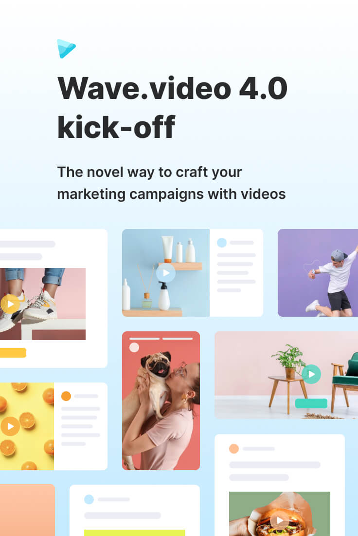 Wave.video 4.0 Kick-off. Video editor and cloud-based hosting united