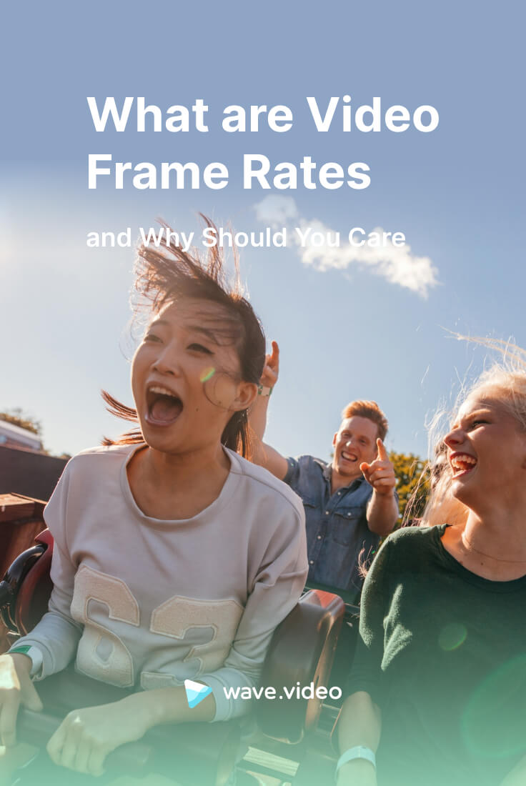 What is Video Frame Rate and Why Should You Care