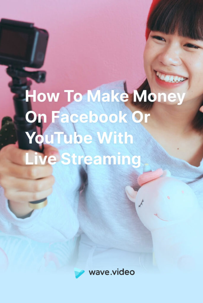 How to Make Money on Facebook or YouTube with Live Streaming