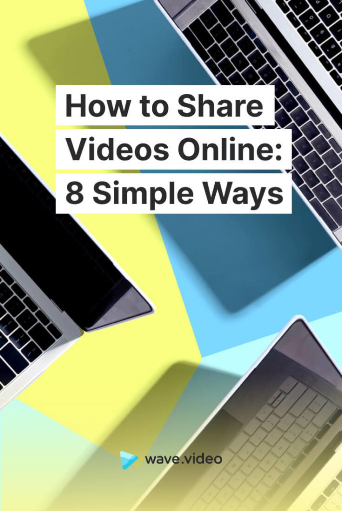 How to Share Videos Online - 8 Simple Ways