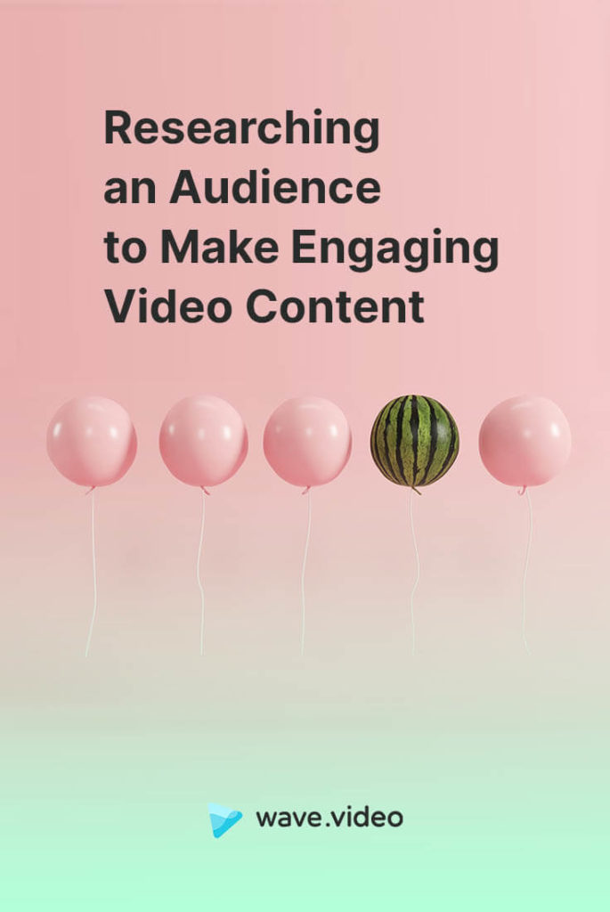 Researching an Audience to Make Engaging Video Content