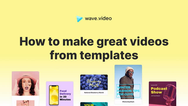 How to make great videos from templates