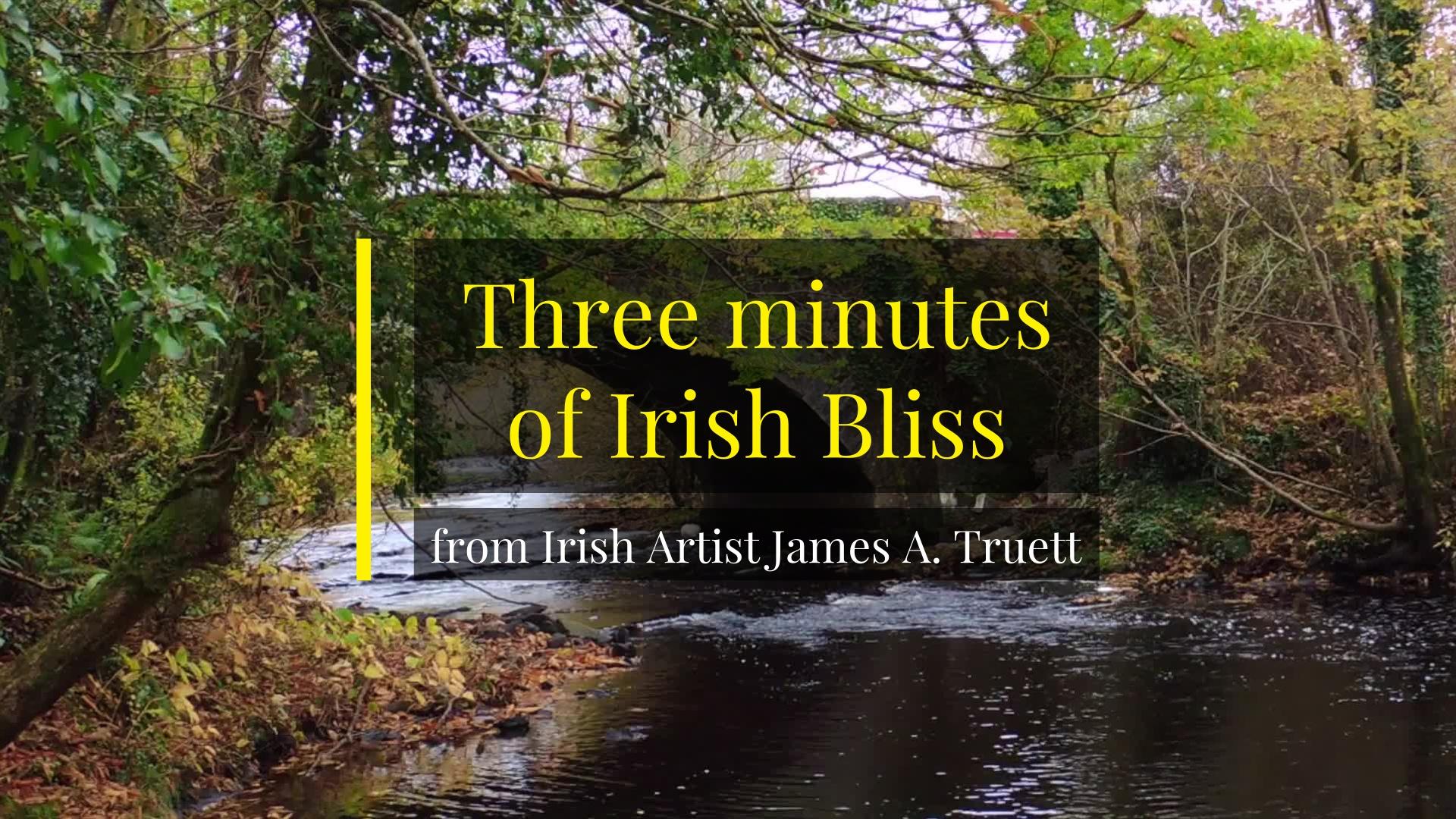 Three Minutes of Irish Bliss