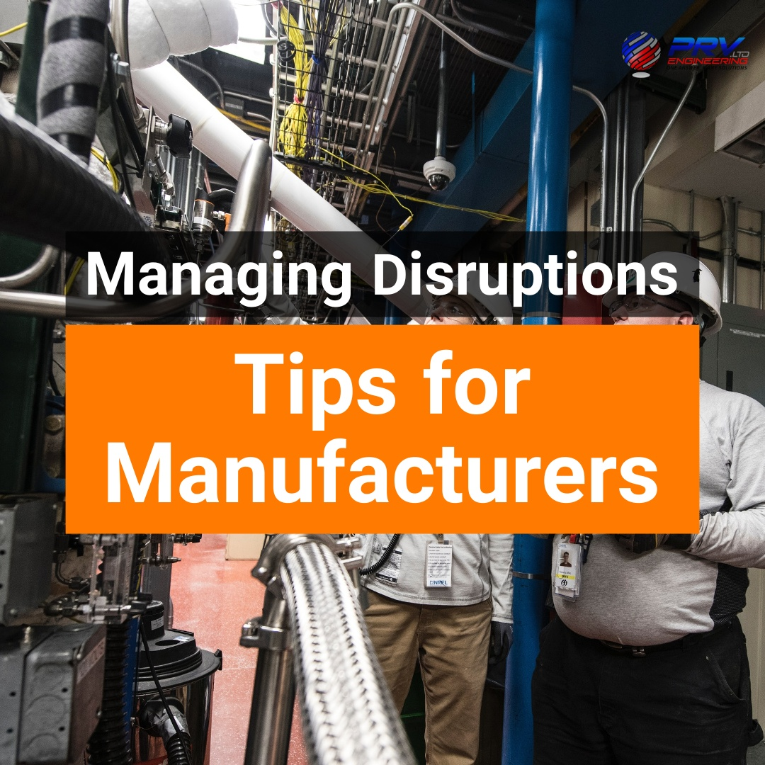 Managing Disruptions In The Manufacturing Sector
