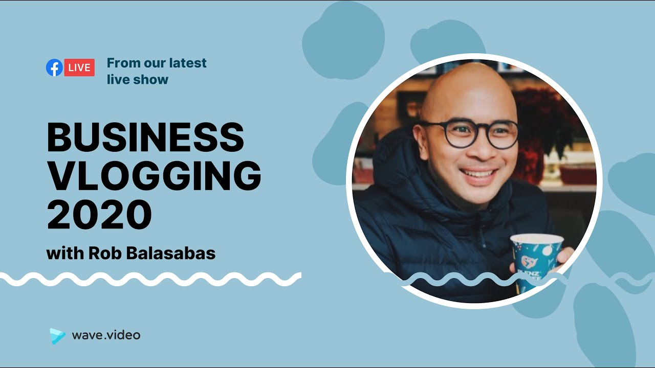 How to master business vlogging in 2020 with Rob Balasabas