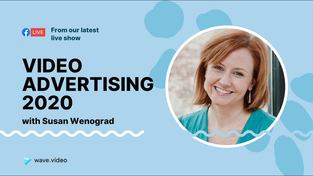 Video advertisers in 2020 with Susan Wenograd