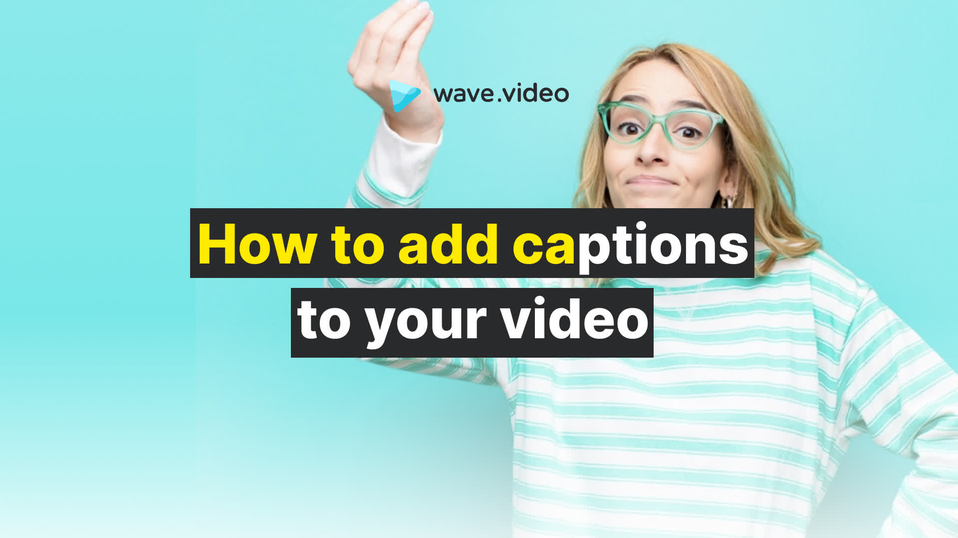 How to add captions to your video