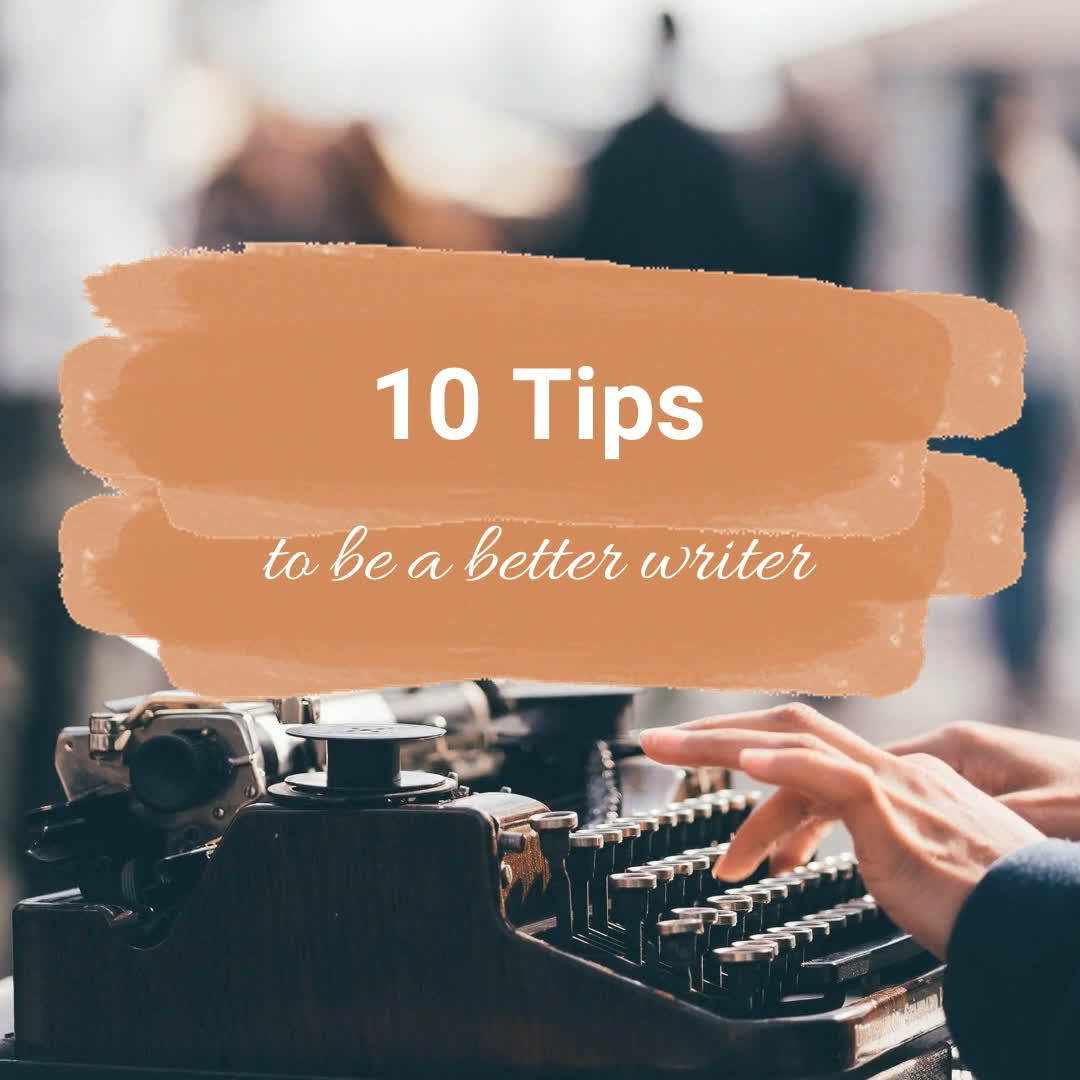 10 tips to be a better writer