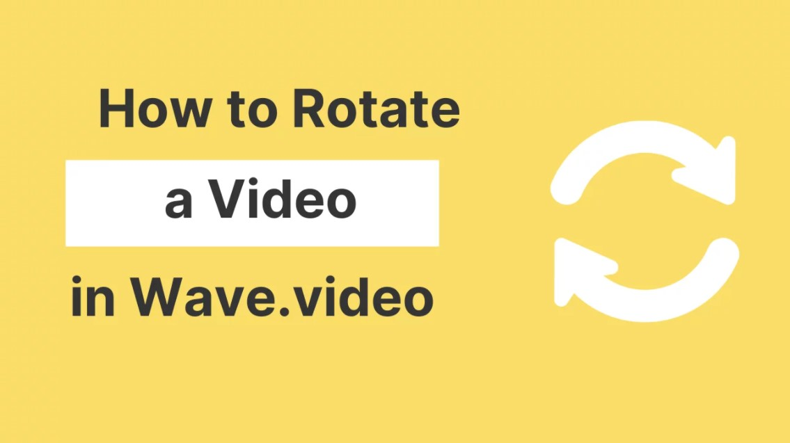How to rotate a video in Wave.video