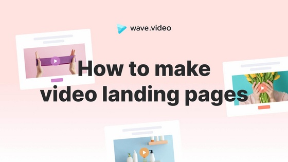 How to create video landing pages