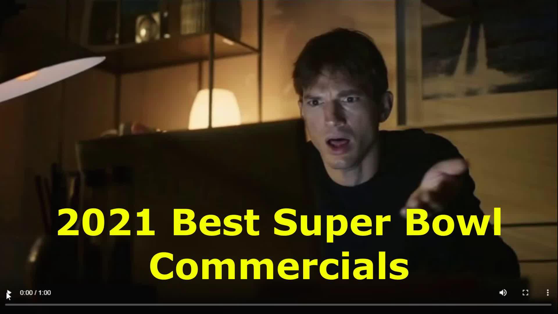 You Decide - Watch The 2021 Best Super Bowl Commercials