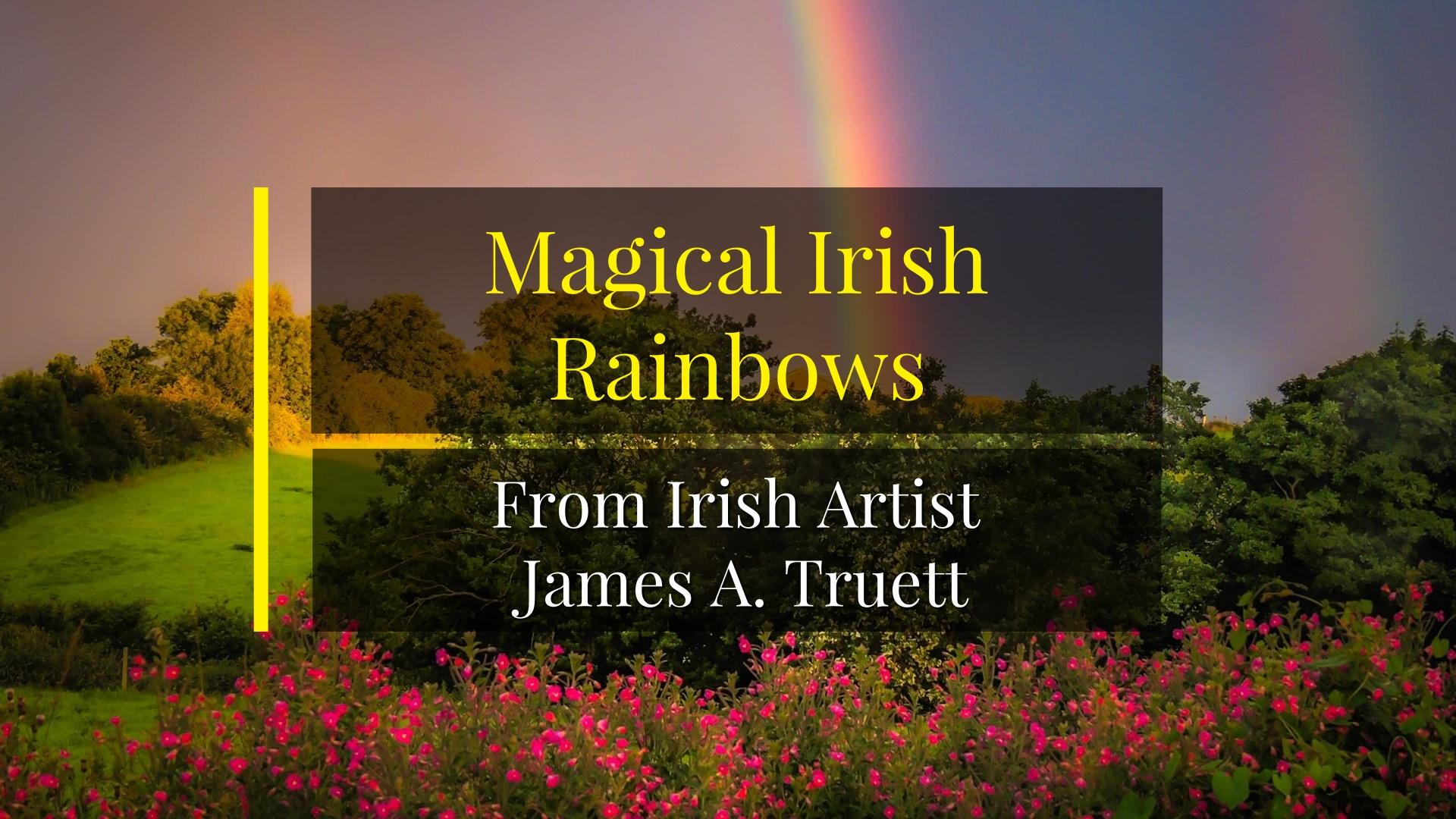 Magical Irish Rainbows