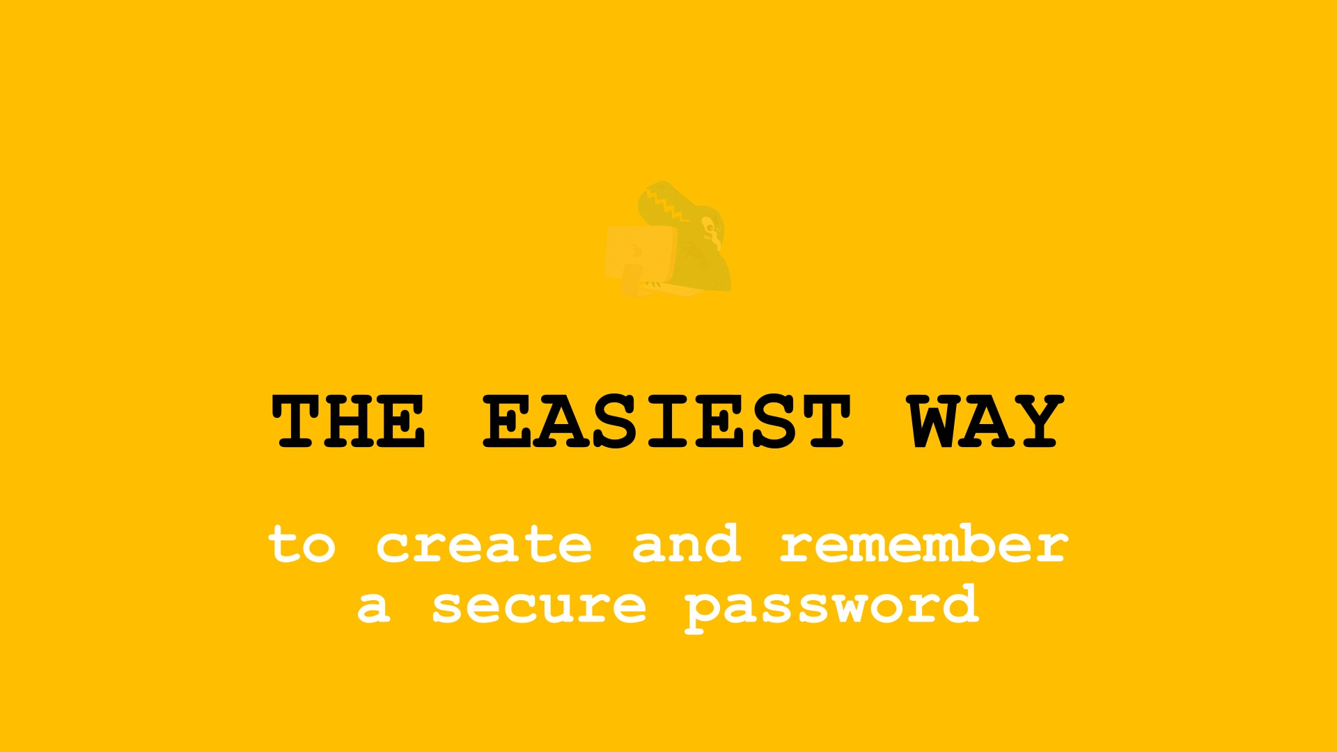 Entrance: Easy Way to Create a Password
